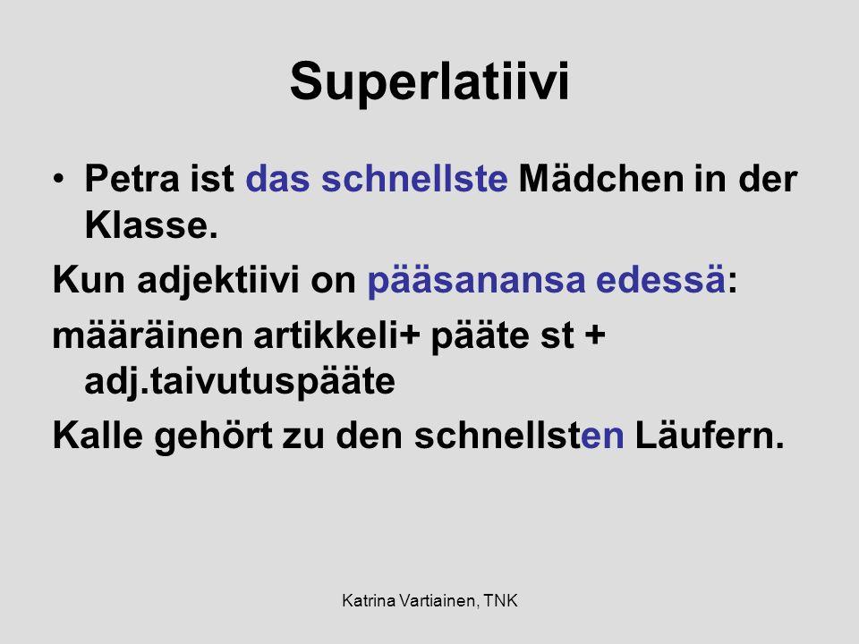 Katrina Vartiainen, TNK Superlatiivi Petra ist das schnellste Mädchen in der Klasse.