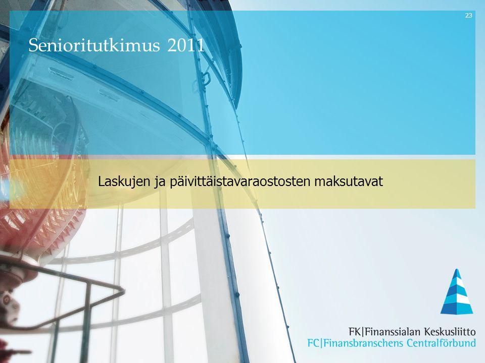 23 Laskujen ja päivittäistavaraostosten maksutavat Senioritutkimus 2011