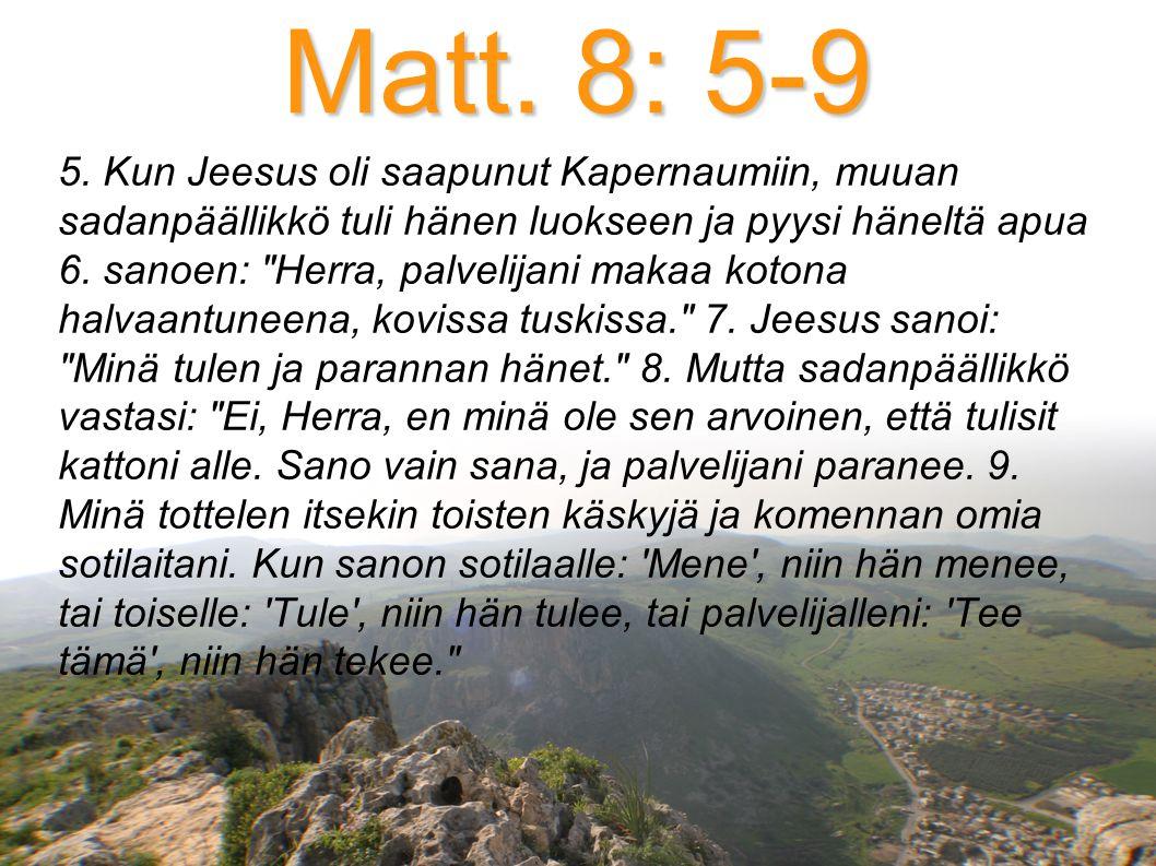 Matt. 8: 5-9 5.