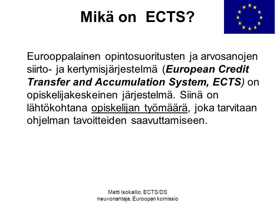 Matti Isokallio, ECTS/DS neuvonantaja, Euroopan komissio Mikä on ECTS.