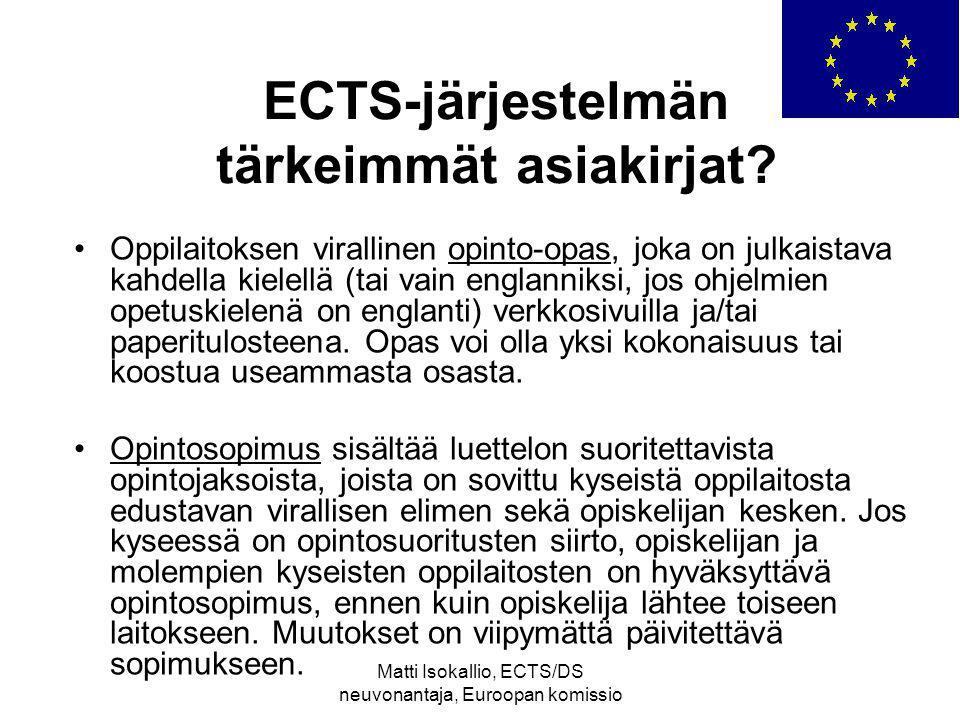 Matti Isokallio, ECTS/DS neuvonantaja, Euroopan komissio ECTS-järjestelmän tärkeimmät asiakirjat.