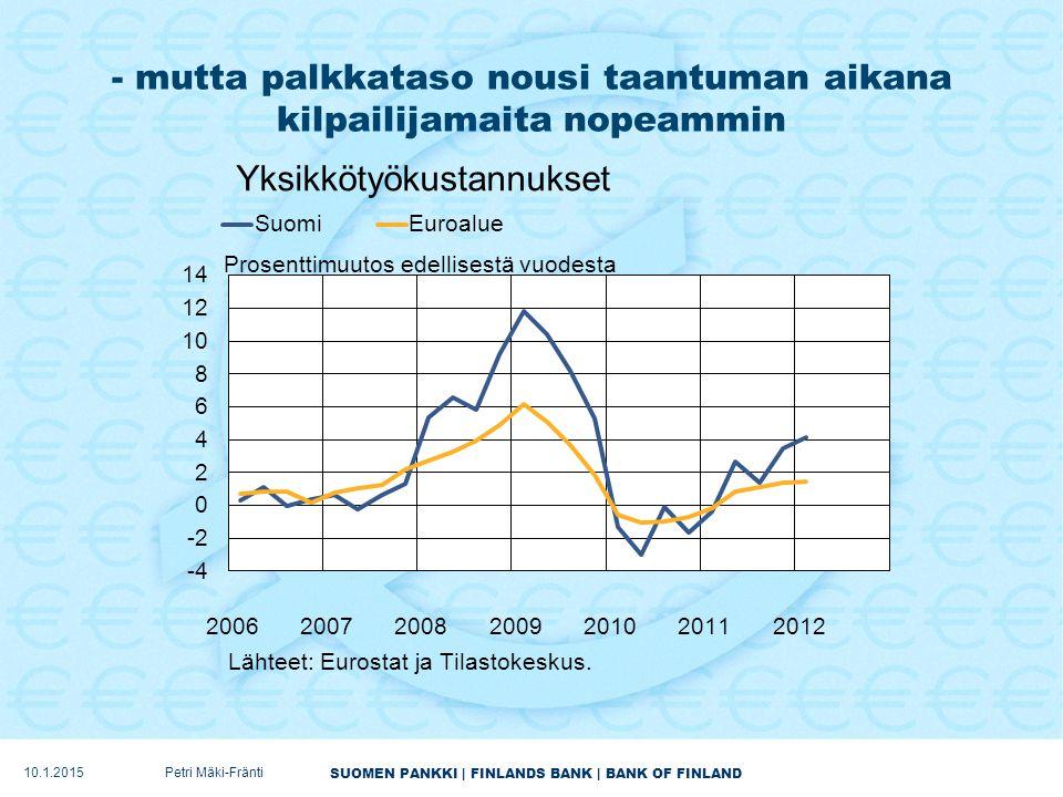 SUOMEN PANKKI | FINLANDS BANK | BANK OF FINLAND - mutta palkkataso nousi taantuman aikana kilpailijamaita nopeammin 10.1.2015Petri Mäki-Fränti