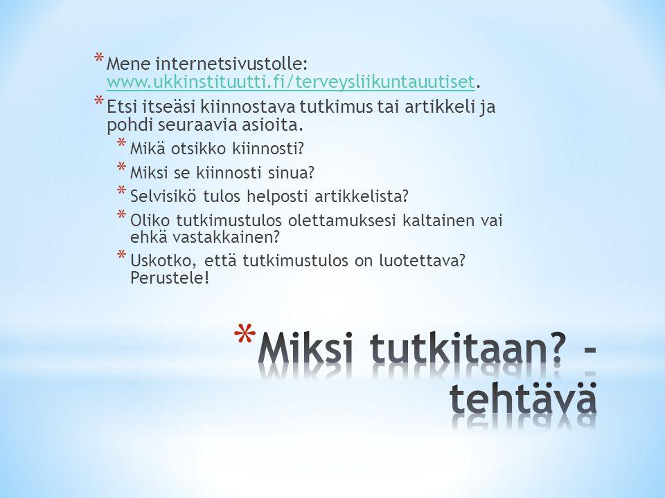 * Mene internetsivustolle: www.ukkinstituutti.fi/terveysliikuntauutiset.