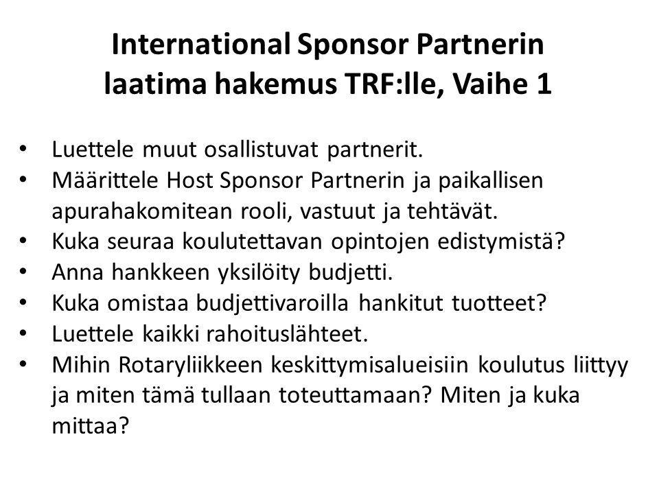 International Sponsor Partnerin laatima hakemus TRF:lle, Vaihe 1 Luettele muut osallistuvat partnerit.