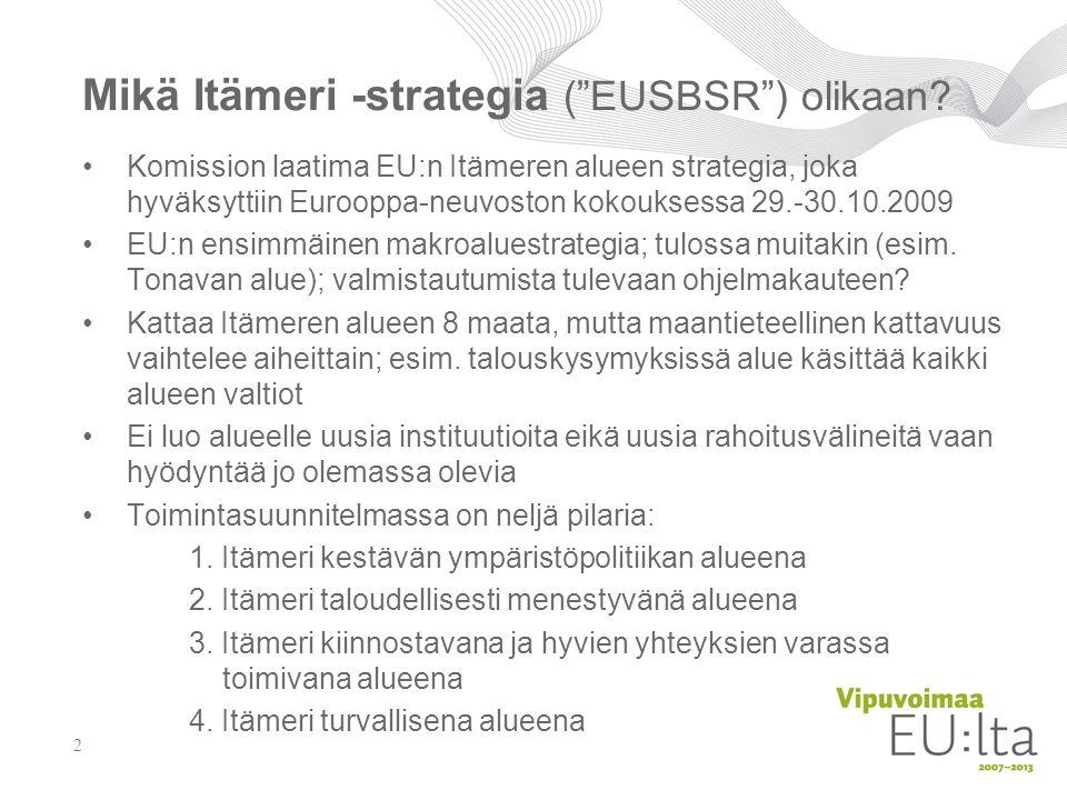 Mikä Itämeri -strategia ( EUSBSR ) olikaan.