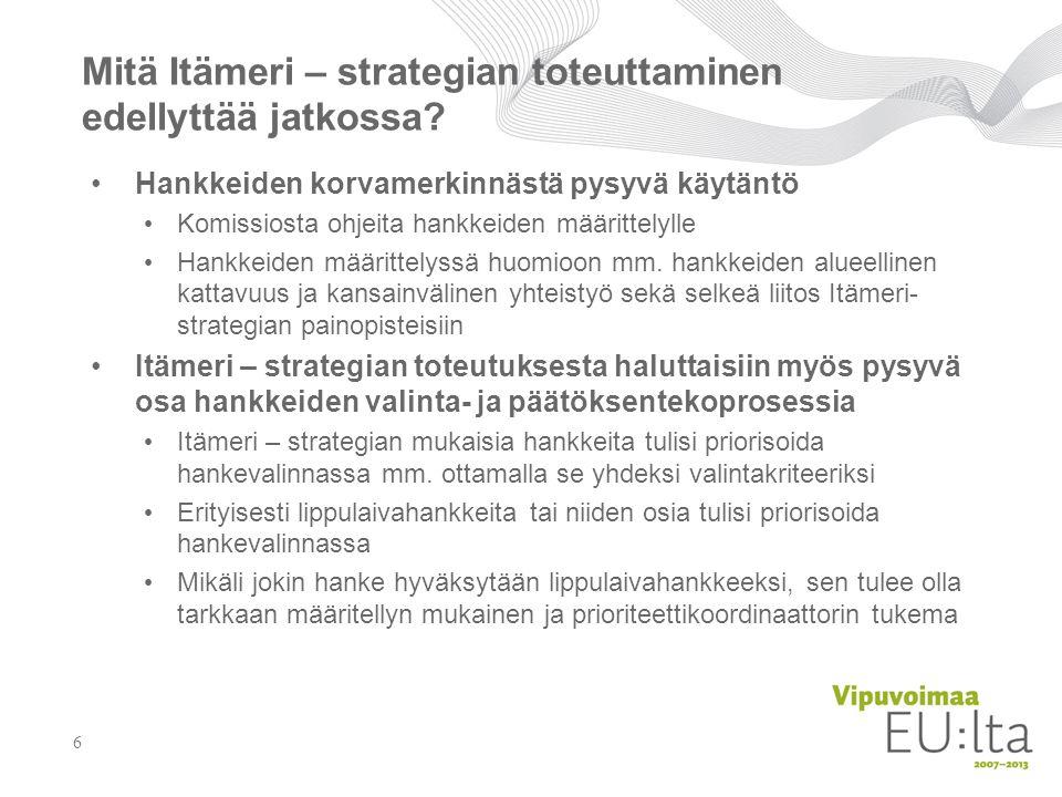 Mitä Itämeri – strategian toteuttaminen edellyttää jatkossa.