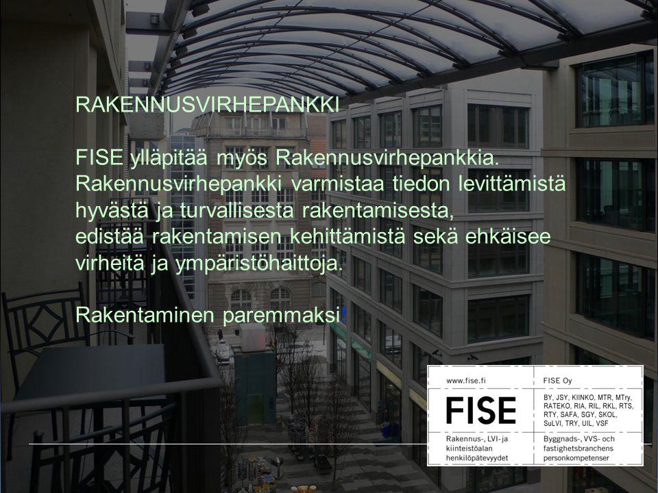 RAKENNUSVIRHEPANKKI FISE ylläpitää myös Rakennusvirhepankkia.