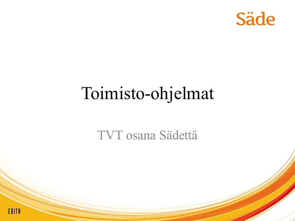 Toimisto-ohjelmat TVT osana Sädettä