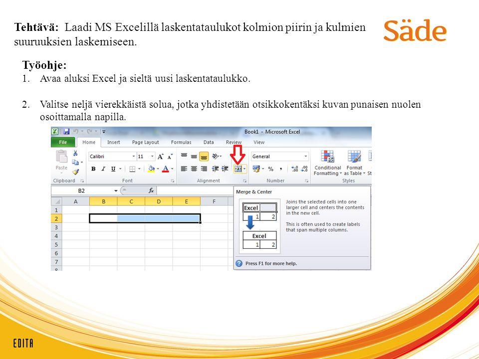 Tehtävä: Laadi MS Excelillä laskentataulukot kolmion piirin ja kulmien suuruuksien laskemiseen.