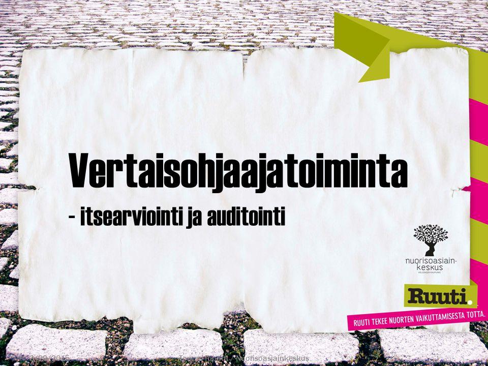 Vertaisohjaajatoiminta - itsearviointi ja auditointi 3/29/2015Tommi Ripatti / Nuorisoasiainkeskus