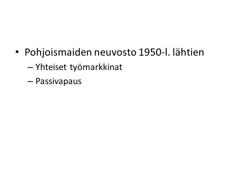 Pohjoismaiden neuvosto 1950-l. lähtien – Yhteiset työmarkkinat – Passivapaus