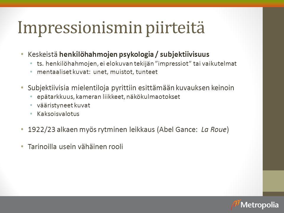 Impressionismin piirteitä Keskeistä henkilöhahmojen psykologia / subjektiivisuus ts.