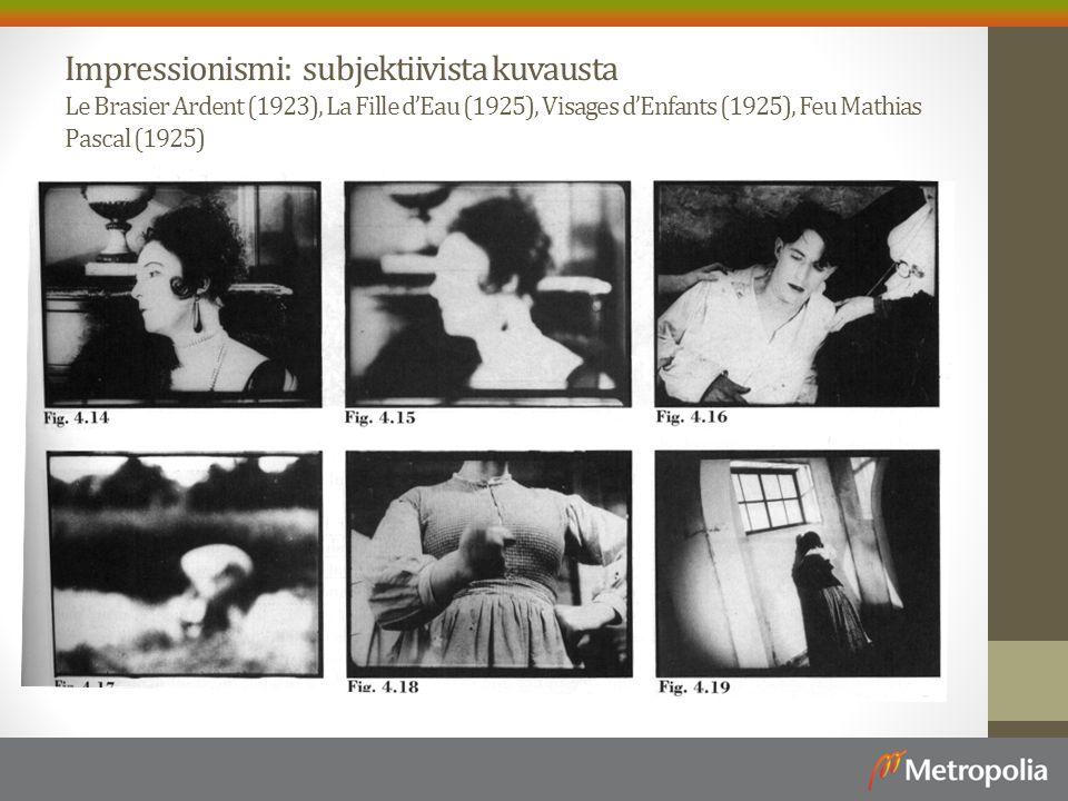 Impressionismi: subjektiivista kuvausta Le Brasier Ardent (1923), La Fille d'Eau (1925), Visages d'Enfants (1925), Feu Mathias Pascal (1925)