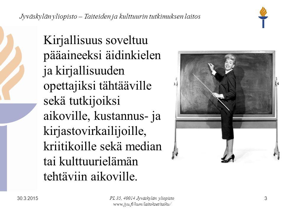 Jyväskylän yliopisto – Taiteiden ja kulttuurin tutkimuksen laitos 30.3.2015 PL 35, 40014 Jyväskylän yliopisto www.jyu.fi/hum/laitokset/taiku/ 3 Kirjallisuus soveltuu pääaineeksi äidinkielen ja kirjallisuuden opettajiksi tähtääville sekä tutkijoiksi aikoville, kustannus- ja kirjastovirkailijoille, kriitikoille sekä median tai kulttuurielämän tehtäviin aikoville.