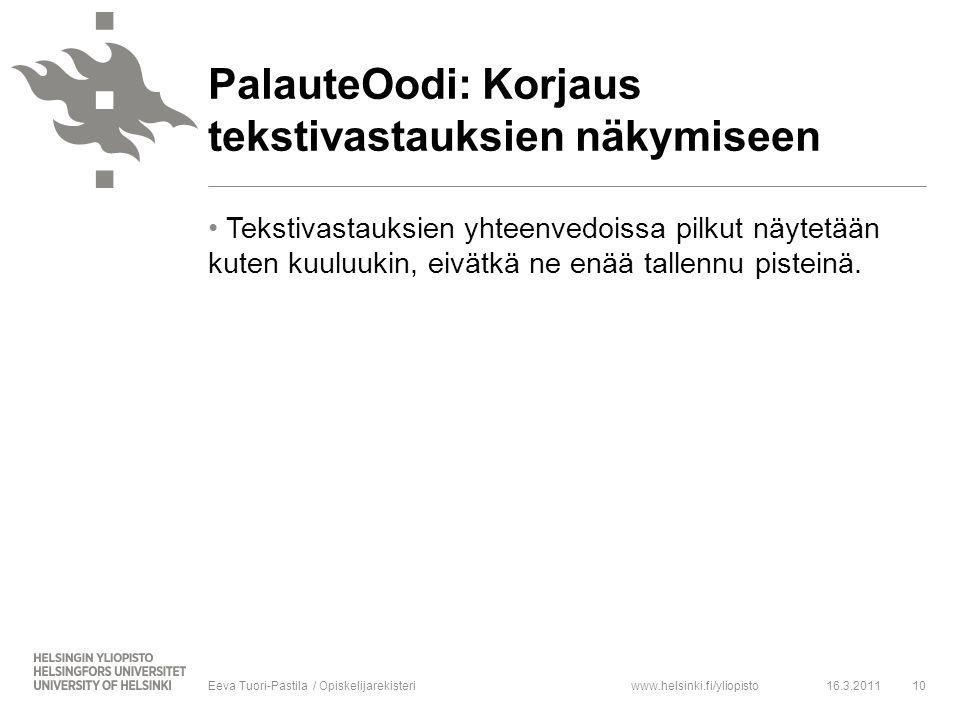 www.helsinki.fi/yliopisto Tekstivastauksien yhteenvedoissa pilkut näytetään kuten kuuluukin, eivätkä ne enää tallennu pisteinä.