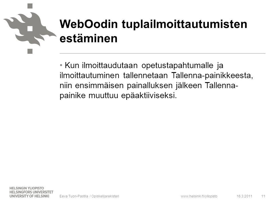 www.helsinki.fi/yliopisto Kun ilmoittaudutaan opetustapahtumalle ja ilmoittautuminen tallennetaan Tallenna-painikkeesta, niin ensimmäisen painalluksen jälkeen Tallenna- painike muuttuu epäaktiiviseksi.