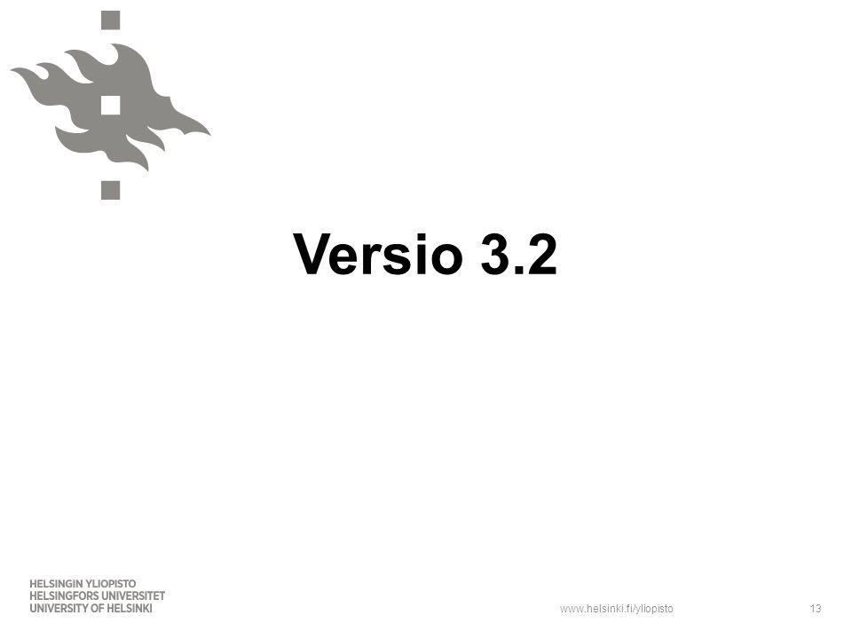 www.helsinki.fi/yliopisto Versio 3.2 13