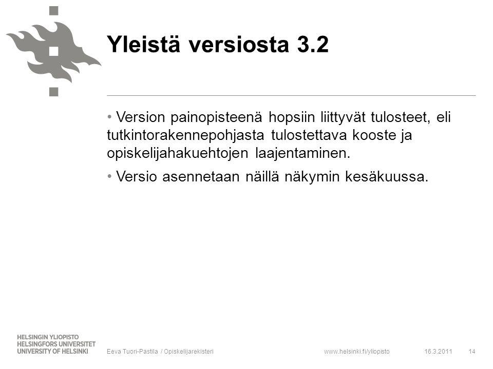 www.helsinki.fi/yliopisto Version painopisteenä hopsiin liittyvät tulosteet, eli tutkintorakennepohjasta tulostettava kooste ja opiskelijahakuehtojen laajentaminen.