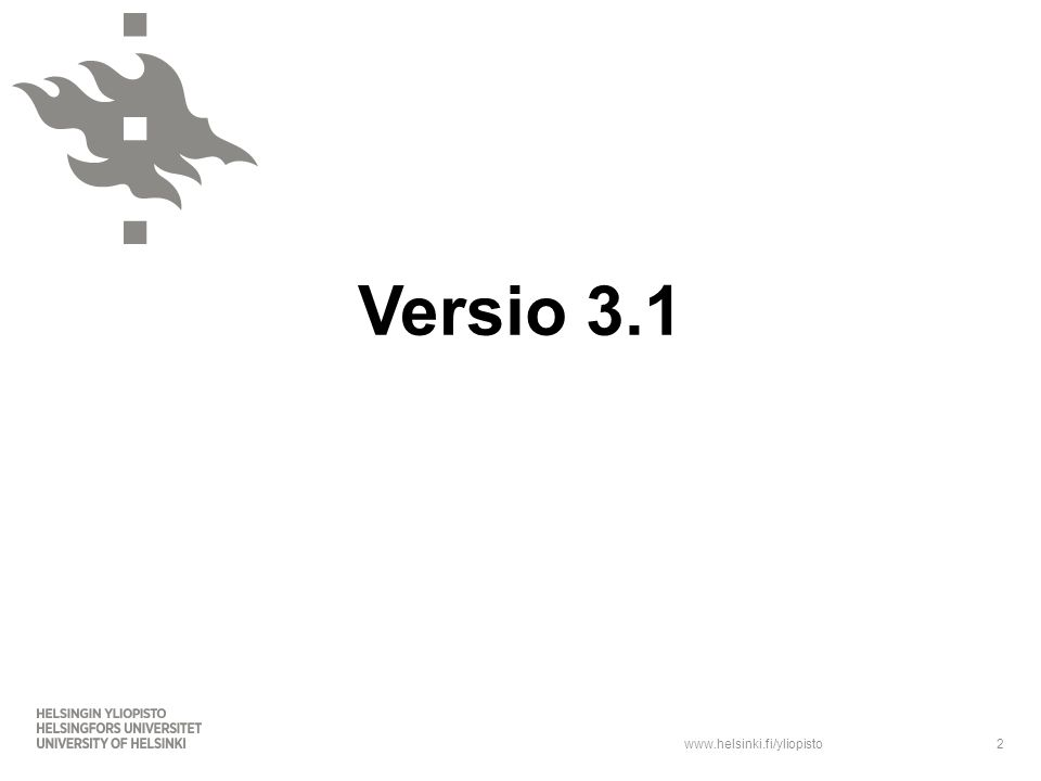 www.helsinki.fi/yliopisto Versio 3.1 2