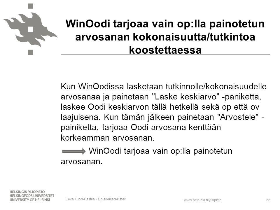 www.helsinki.fi/yliopisto Kun WinOodissa lasketaan tutkinnolle/kokonaisuudelle arvosanaa ja painetaan Laske keskiarvo -paniketta, laskee Oodi keskiarvon tällä hetkellä sekä op että ov laajuisena.