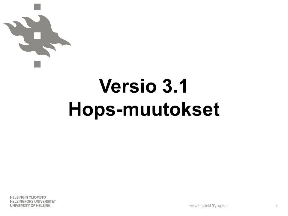 www.helsinki.fi/yliopisto Versio 3.1 Hops-muutokset 4