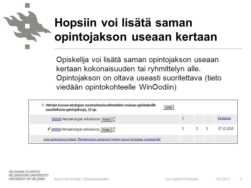 www.helsinki.fi/yliopisto Opiskelija voi lisätä saman opintojakson useaan kertaan kokonaisuuden tai ryhmittelyn alle.