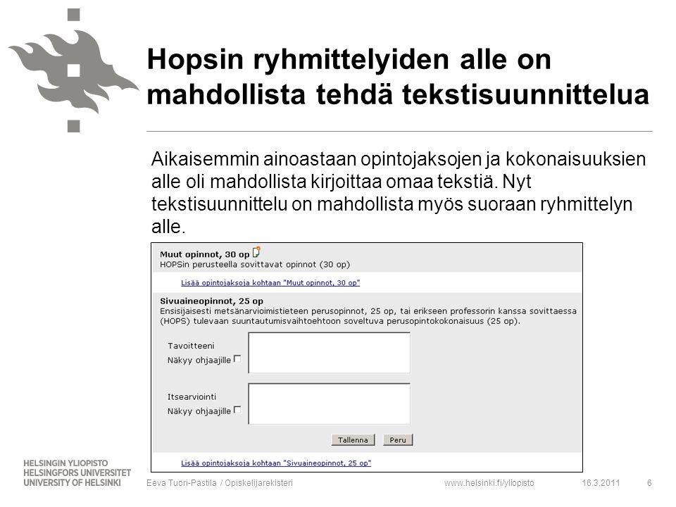 www.helsinki.fi/yliopisto Aikaisemmin ainoastaan opintojaksojen ja kokonaisuuksien alle oli mahdollista kirjoittaa omaa tekstiä.