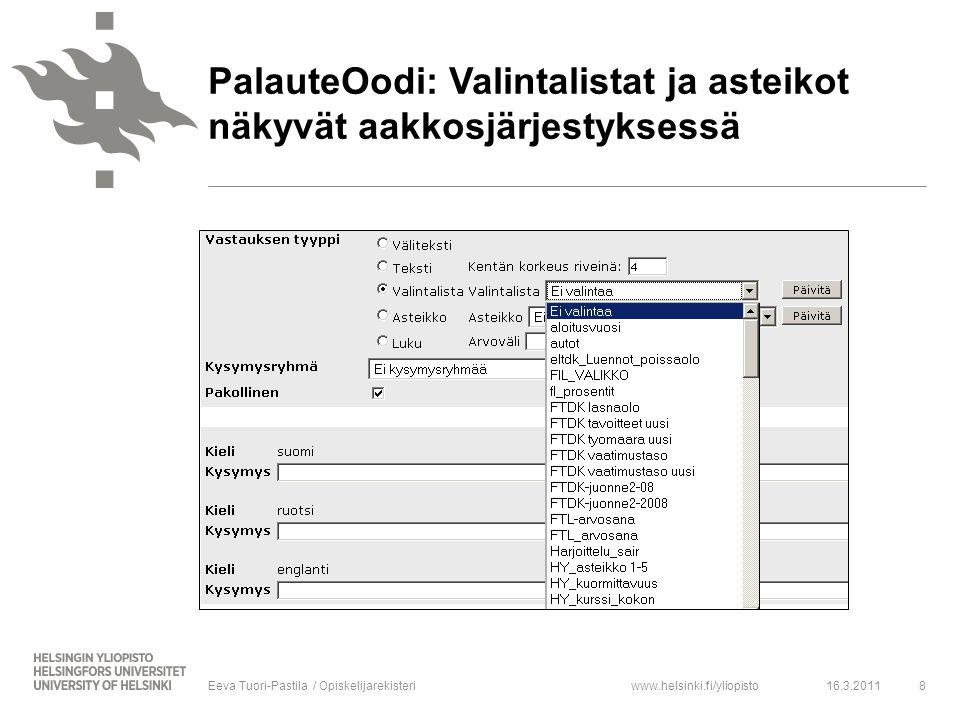 www.helsinki.fi/yliopisto16.3.20118Eeva Tuori-Pastila / Opiskelijarekisteri PalauteOodi: Valintalistat ja asteikot näkyvät aakkosjärjestyksessä