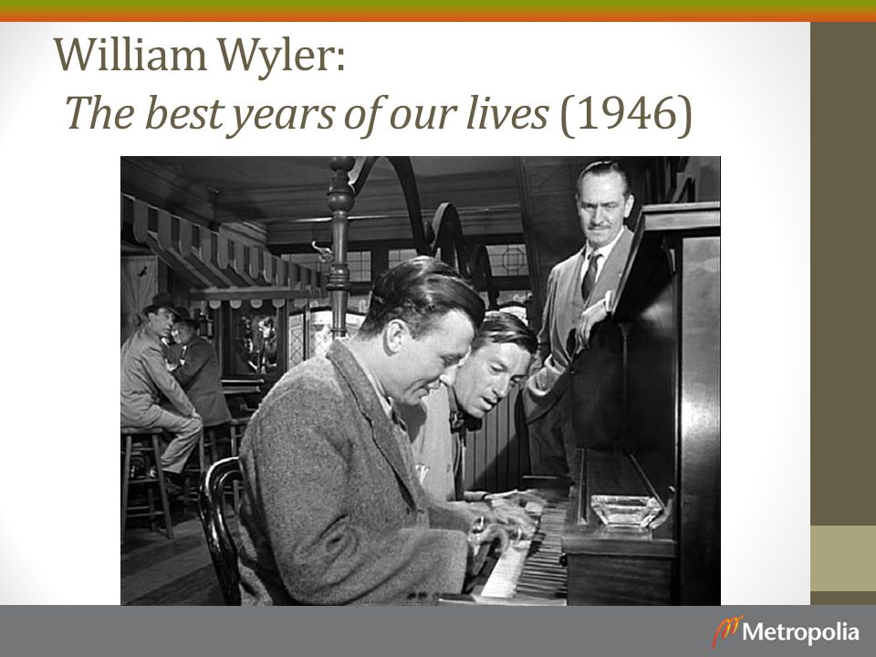 William Wyler: The best years of our lives (1946)