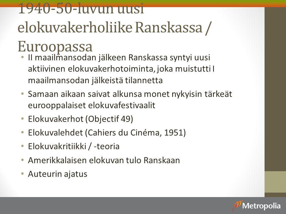 1940-50-luvun uusi elokuvakerholiike Ranskassa / Euroopassa II maailmansodan jälkeen Ranskassa syntyi uusi aktiivinen elokuvakerhotoiminta, joka muistutti I maailmansodan jälkeistä tilannetta Samaan aikaan saivat alkunsa monet nykyisin tärkeät eurooppalaiset elokuvafestivaalit Elokuvakerhot (Objectif 49) Elokuvalehdet (Cahiers du Cinéma, 1951) Elokuvakritiikki / -teoria Amerikkalaisen elokuvan tulo Ranskaan Auteurin ajatus