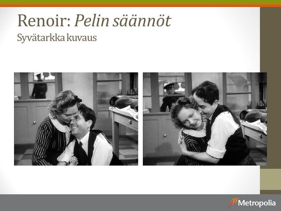 Renoir: Pelin säännöt Syvätarkka kuvaus