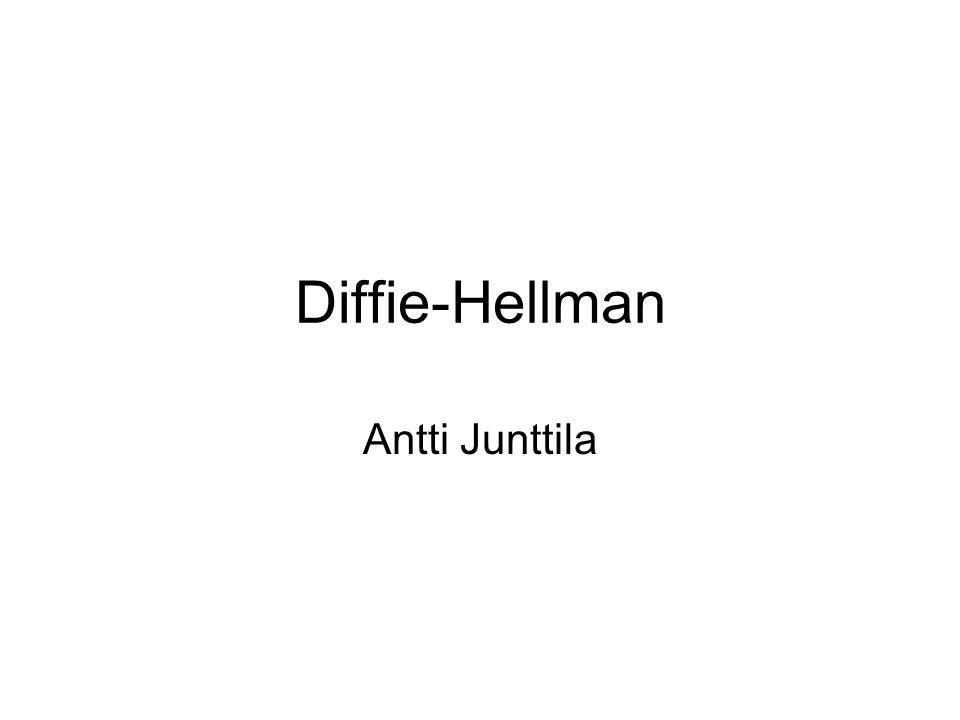 Diffie-Hellman Antti Junttila