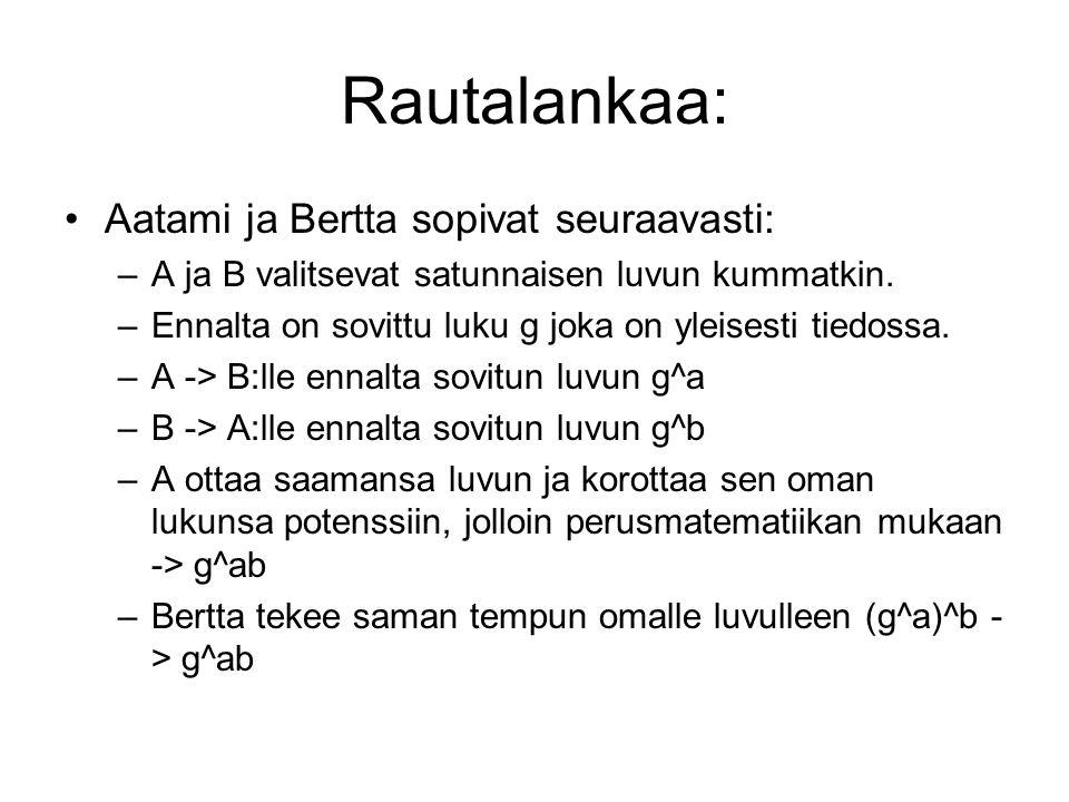 Rautalankaa: Aatami ja Bertta sopivat seuraavasti: –A ja B valitsevat satunnaisen luvun kummatkin.