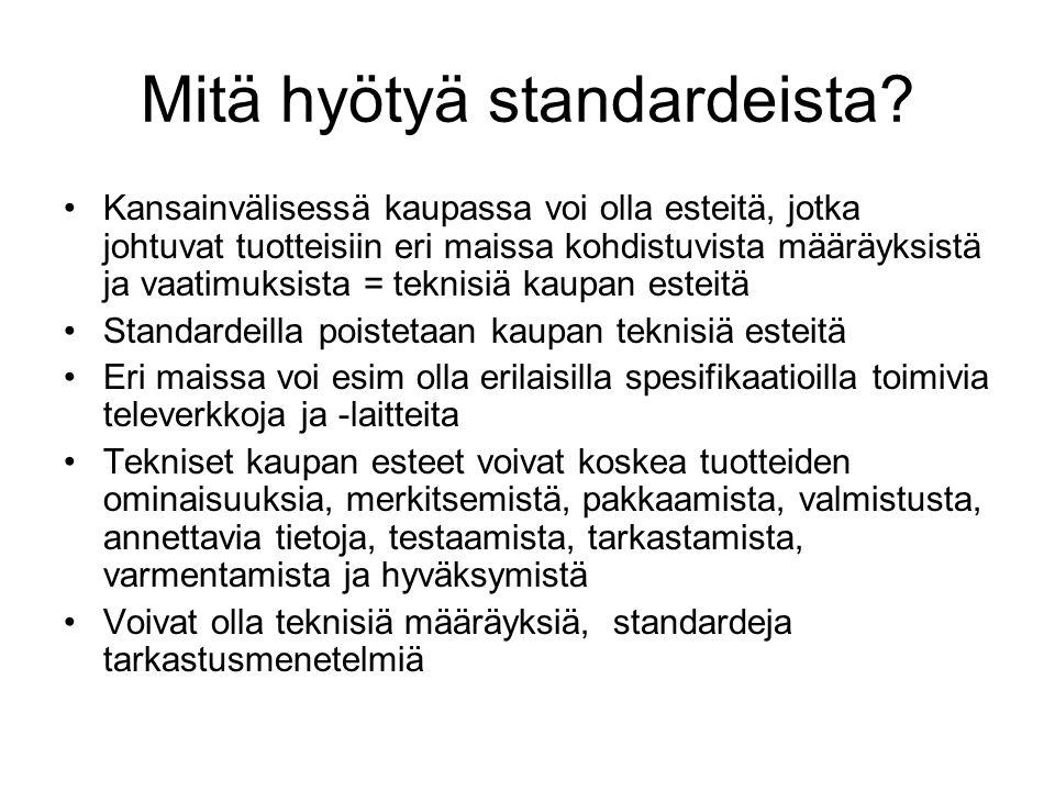 Mitä hyötyä standardeista.