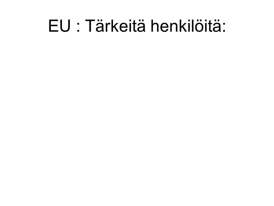 EU : Tärkeitä henkilöitä: