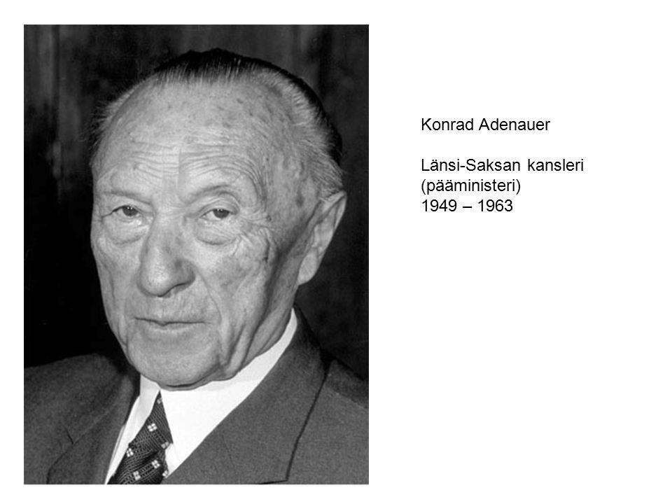 Konrad Adenauer Länsi-Saksan kansleri (pääministeri) 1949 – 1963