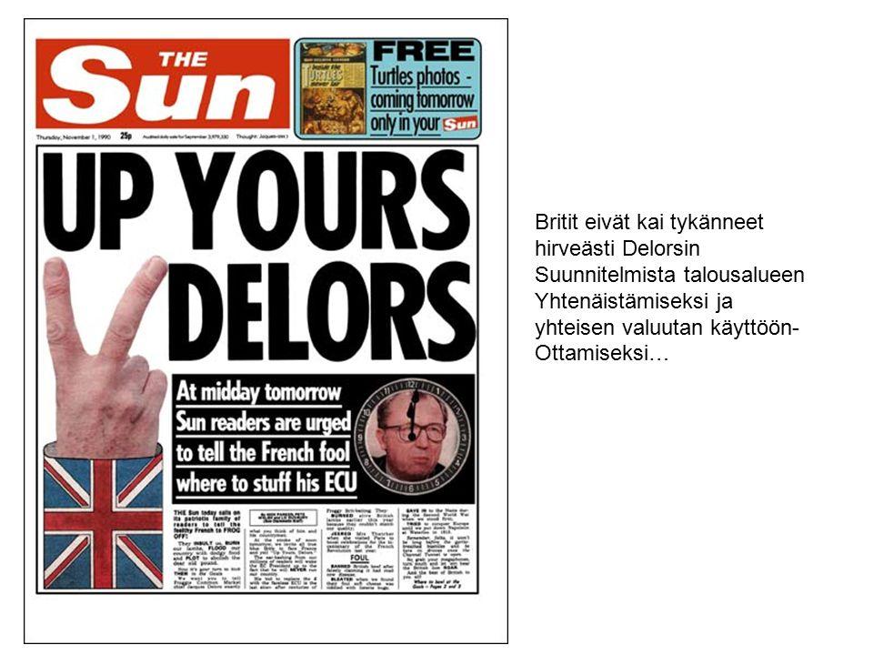 Britit eivät kai tykänneet hirveästi Delorsin Suunnitelmista talousalueen Yhtenäistämiseksi ja yhteisen valuutan käyttöön- Ottamiseksi…