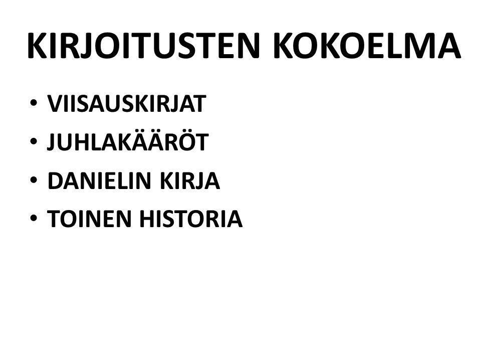 KIRJOITUSTEN KOKOELMA VIISAUSKIRJAT JUHLAKÄÄRÖT DANIELIN KIRJA TOINEN HISTORIA