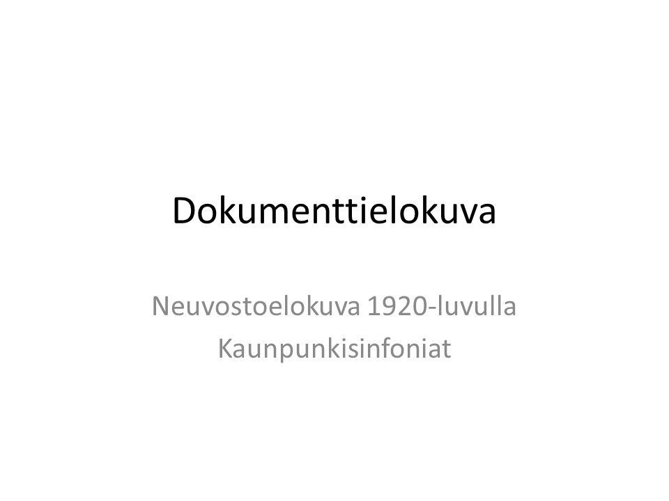 Dokumenttielokuva Neuvostoelokuva 1920-luvulla Kaunpunkisinfoniat
