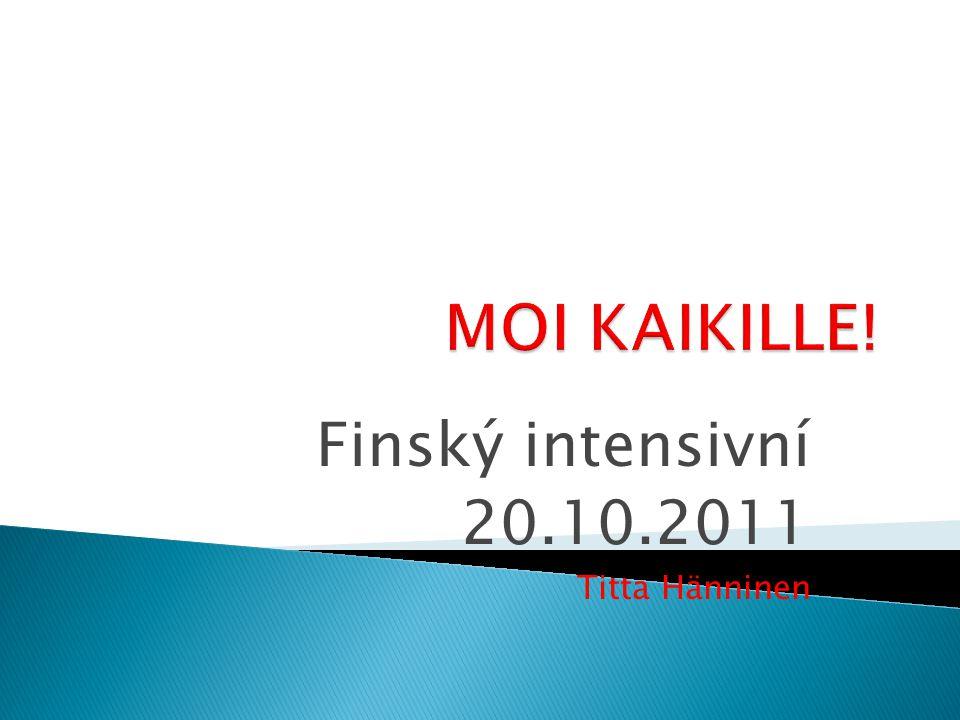 Finský intensivní 20.10.2011 Titta Hänninen