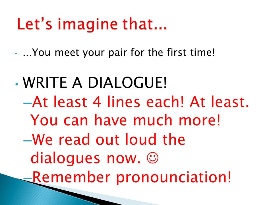 ...You meet your pair for the first time. WRITE A DIALOGUE.