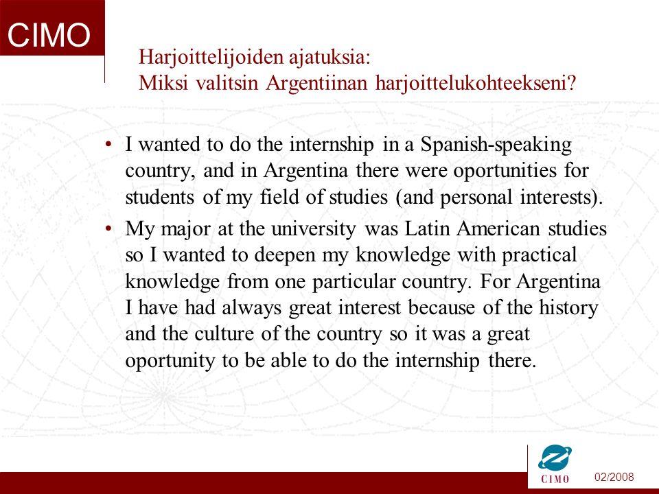 02/2008 CIMO Harjoittelijoiden ajatuksia: Miksi valitsin Argentiinan harjoittelukohteekseni.