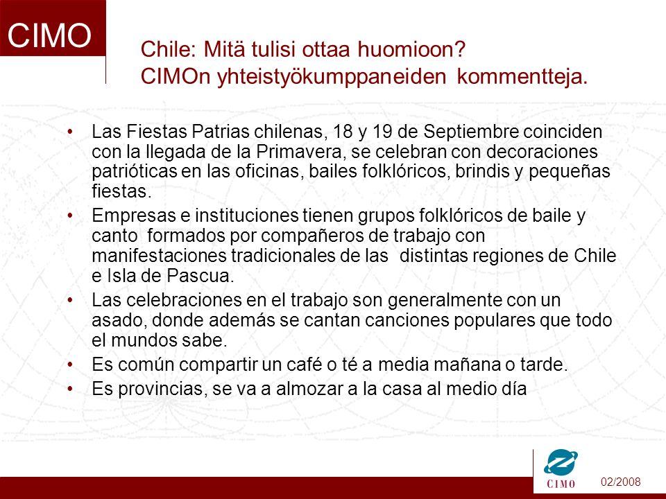 02/2008 CIMO Chile: Mitä tulisi ottaa huomioon. CIMOn yhteistyökumppaneiden kommentteja.