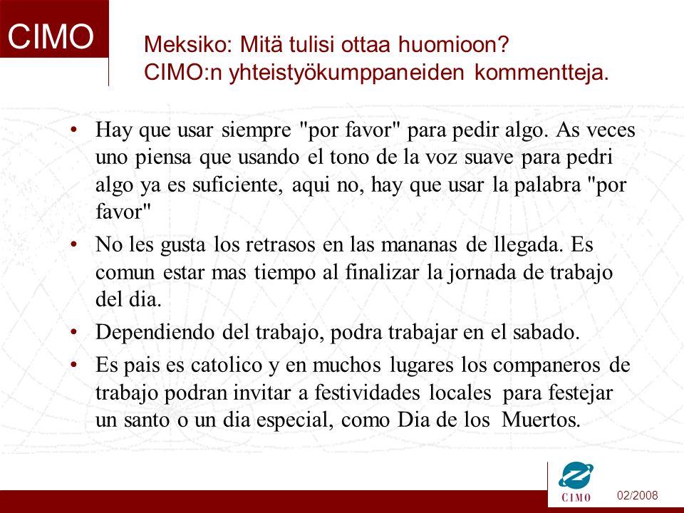 02/2008 CIMO Meksiko: Mitä tulisi ottaa huomioon. CIMO:n yhteistyökumppaneiden kommentteja.