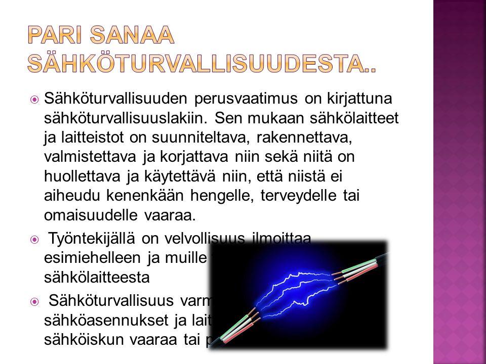  Sähköturvallisuuden perusvaatimus on kirjattuna sähköturvallisuuslakiin.