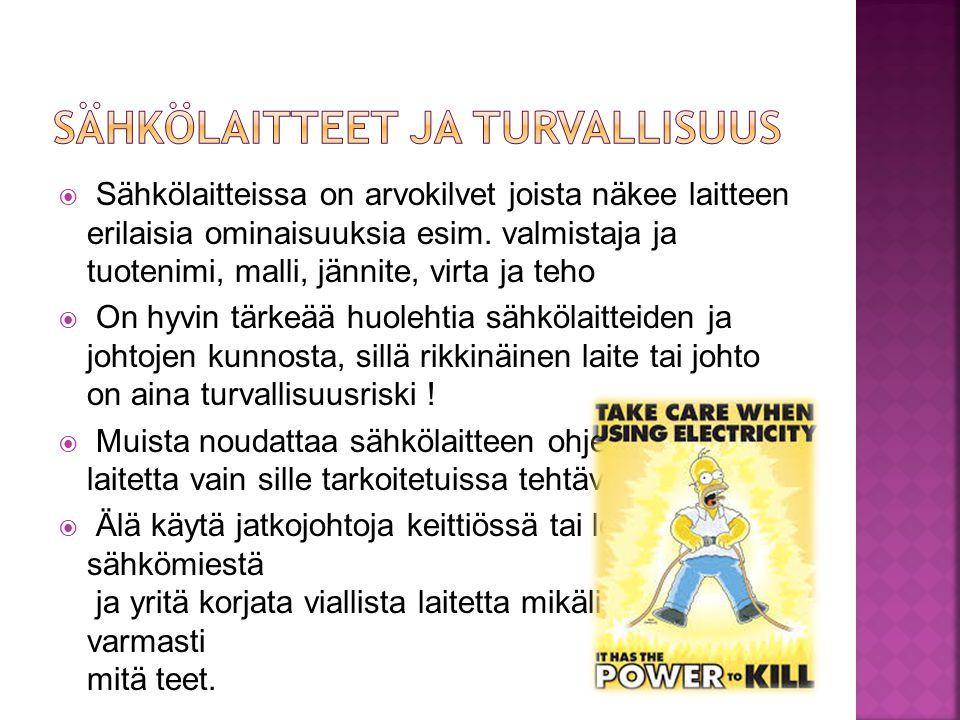  Sähkölaitteissa on arvokilvet joista näkee laitteen erilaisia ominaisuuksia esim.