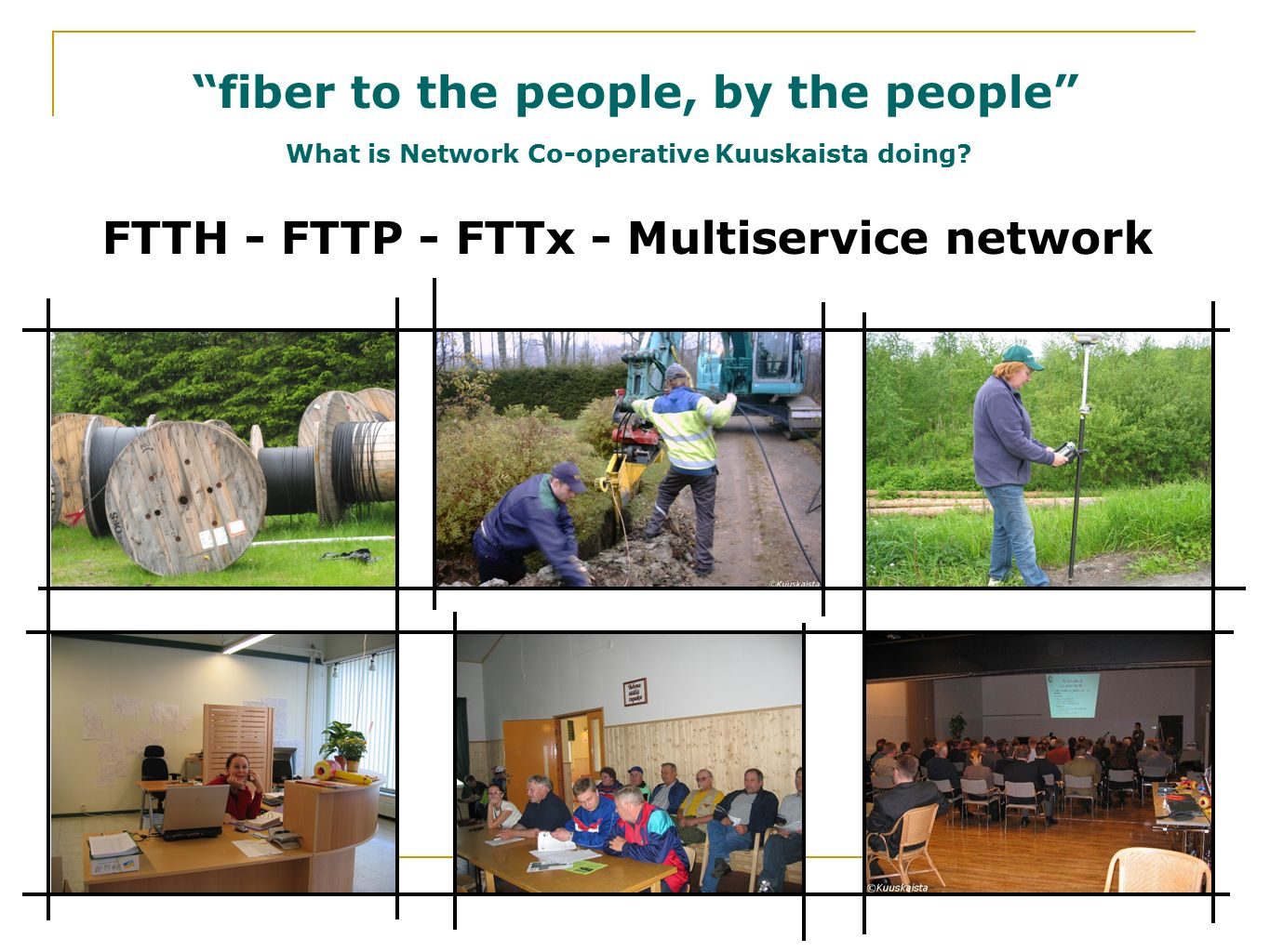 fiber to the people, by the people What is Network Co-operative Kuuskaista doing.