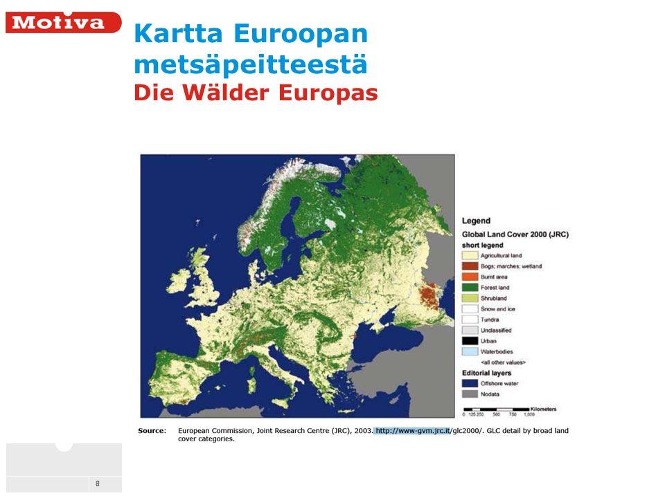 8 Kartta Euroopan metsäpeitteestä Die Wälder Europas