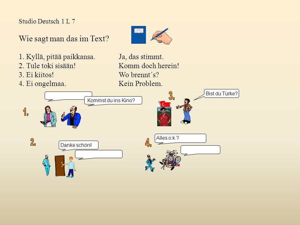 Studio Deutsch 1 L 7 Wie sagt man das im Text. 1.