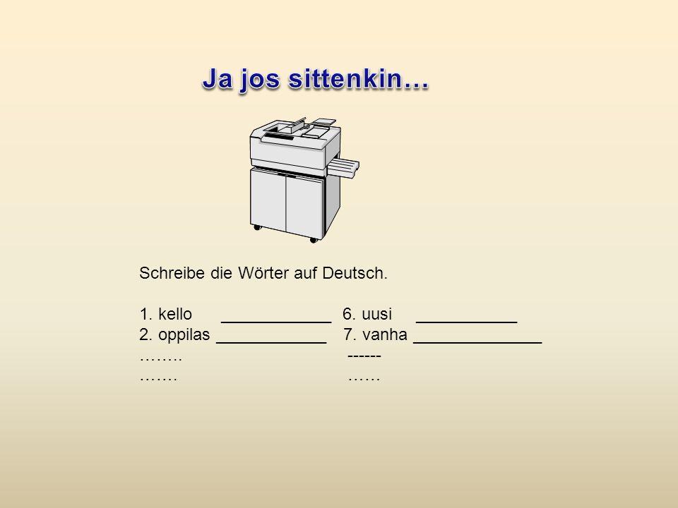 Schreibe die Wörter auf Deutsch. 1. kello ____________6.